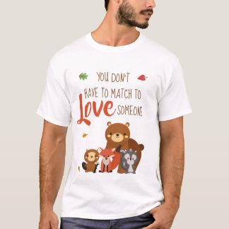 U moet niet aan liefde iemand aanpassen - bevorder t shirt