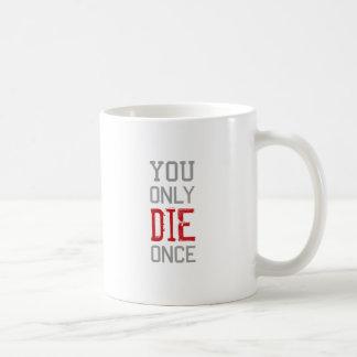 U sterft slechts eens Grafisch Koffiemok