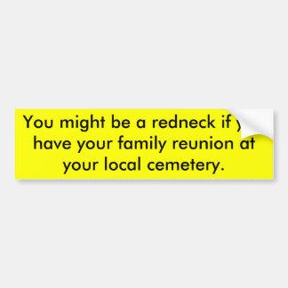 U zou een redneck kunnen zijn als u uw familie… bumpersticker