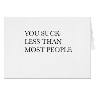 U zuigt minder dan het meeste mensenbriefkaart briefkaarten 0