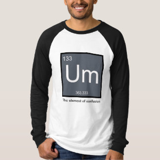 Um, het Element van Verwarring - Overhemd T Shirt