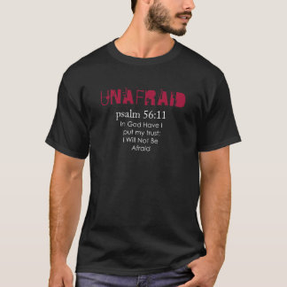 Unafraid) T Shirt