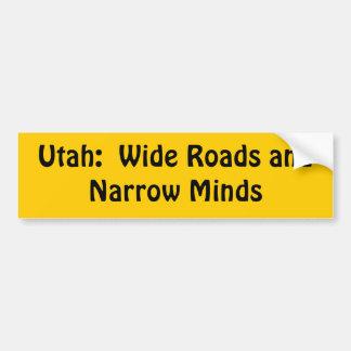 Utah = wijd wegen + Smalle Meningen Bumpersticker