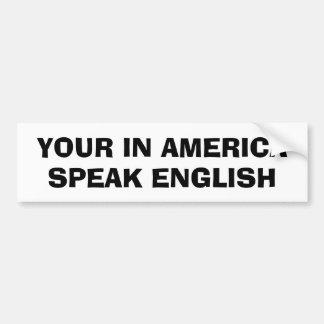 Uw binnen Amerika, spreekt het Engels Bumpersticker
