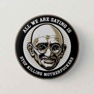 """Van Gandhi de """"Einde die"""" Knoop MFers doden Ronde Button 5,7 Cm"""