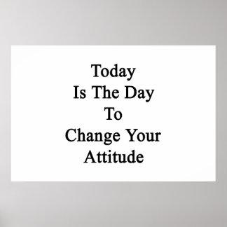 Vandaag is de Dag om Uw Houding te veranderen Poster