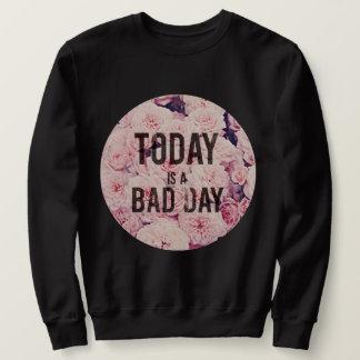 Vandaag is een slechte dag trui