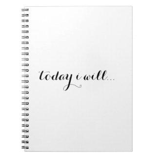 Vandaag zal ik: Het inspireren Motivatie Dagelijks Ringband Notitieboek