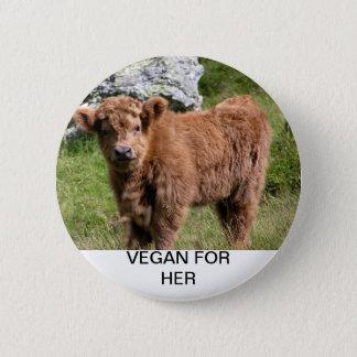 Veganist voor haar - de Koe van het Baby Ronde Button 5,7 Cm