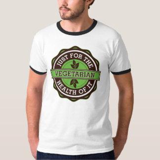 Vegetariër enkel voor de Gezondheid van het T Shirt