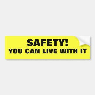 Veiligheid! U kunt met het leven Bumpersticker