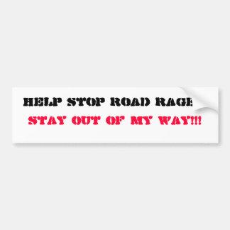 Verblijf uit Mijn Manier!!! , De Woede… Bumpersticker