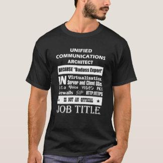 Verenigde Communicatie Architect omdat Badass T Shirt