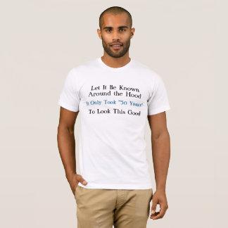 Vergde slechts 50 Jaar - T Shirt