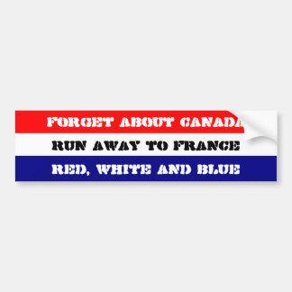 Vergeet Canada, loop aan Frankrijk (rood, wit & Bumpersticker
