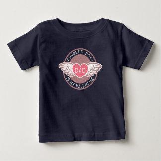 Vergeet het jongensPapa mijn Valentijn is Baby T Shirts