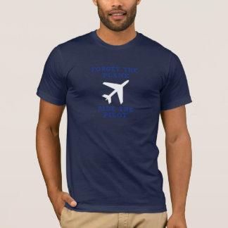 Vergeet het Vliegtuig, berijd de Loods T Shirt