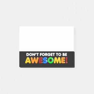Vergeet niet GEWELDIGE te zijn Post-it® Notes