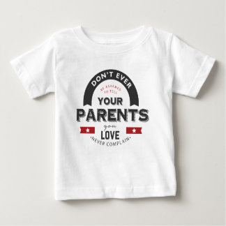 vergeet ooit uw ouders niet baby t shirts