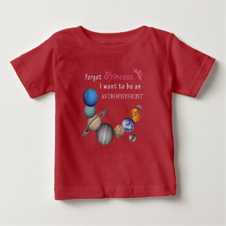 Vergeet Prinses - Astrophysicist Baby T Shirts