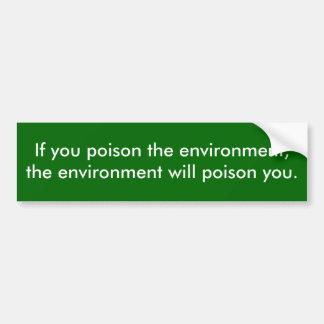 Vergiftig het milieu bumpersticker