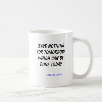 Verlof niets voor morgen die gedaane… koffiemok