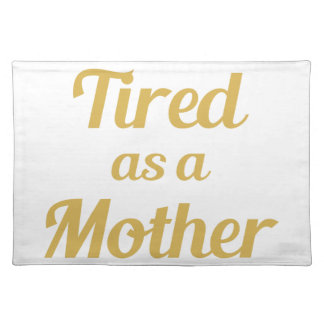 Vermoeid als Moeder Placemat