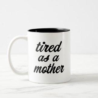 Vermoeid als mok van de moeder grappige koffie
