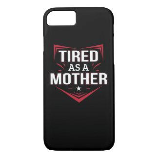 Vermoeid als Overhemd van het Spreuk van de Moeder iPhone 8/7 Hoesje