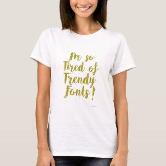 Vermoeid van Trendy Doopvonten T Shirt