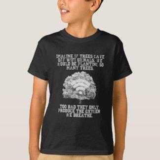 Veronderstel als de bomen de signalen van WiFi T Shirt