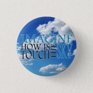 Veronderstel hoe aanraking de hemel is ronde button 3,2 cm