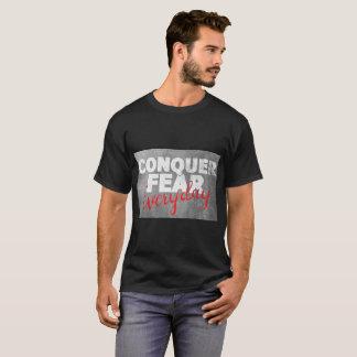Verover Vrees, elke dag T Shirt