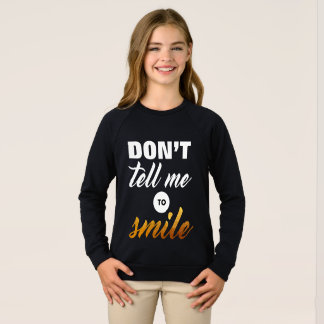 Vertel niet me om te glimlachen trui