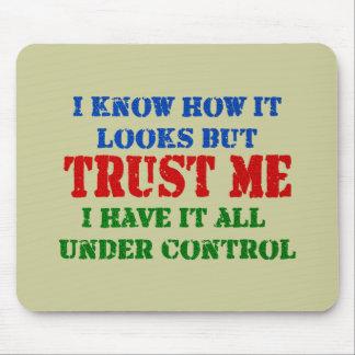 Vertrouw op me - allen onder Controle Muismatten