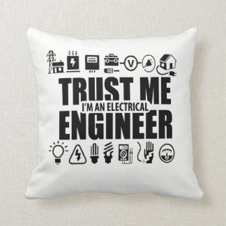 Vertrouw op me, ben ik een elektroingenieur sierkussen