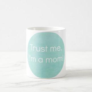 Vertrouw op me, ben ik een Mok van het Mamma