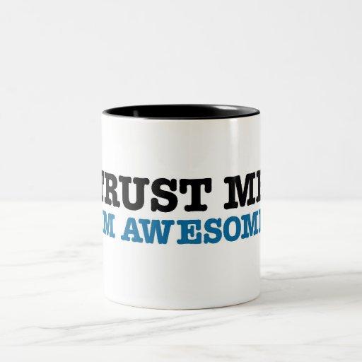 Vertrouw op me, ben ik Geweldige Koffie Mokken