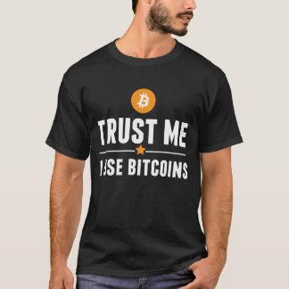 Vertrouw op me, gebruik ik bitcoins! t shirt