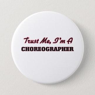 Vertrouw op me ik ben een Choreograaf Ronde Button 7,6 Cm