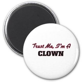 Vertrouw op me ik ben een Clown Magneet