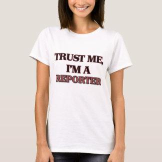 Vertrouw op me ik ben een VERSLAGGEVER T Shirt