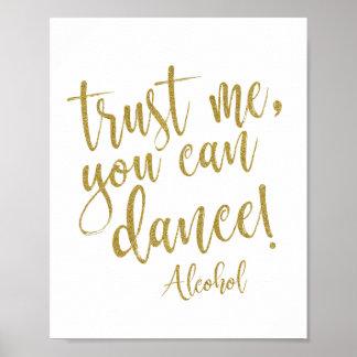 Vertrouw op me, kunt u dansen goud schittert 8x10 poster