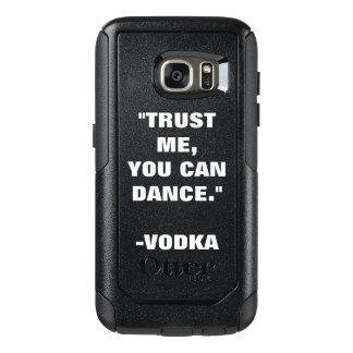 Vertrouw op me u kan dansen - Alcohol OtterBox Samsung Galaxy S7 Hoesje