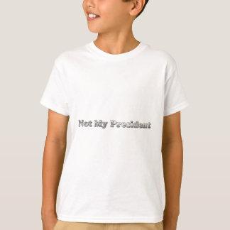 verzilver niet Mijn President T Shirt