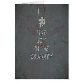 Vind vreugde in de gewone citaten wenskaart