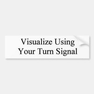 Visualiseer het Gebruiken van Uw Richtingaanwijzer Bumpersticker