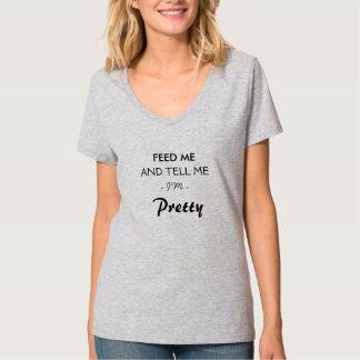Voed me en vertel me ik ben mooie - Grappige T Shirt