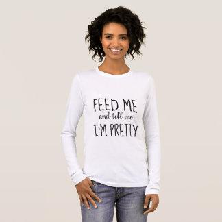 Voed me & vertel me ik ben Mooie T-shirt