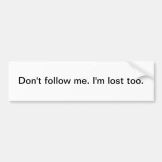 Volg me niet 2 - bumpersticker